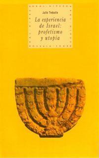 EXPERIENCIA DE ISRAEL: PROFETISMO Y UTOPIA