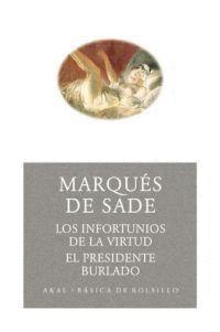 INFORTUNIOS DE LA VIRTUD / EL PRESIDENTE BURLADO