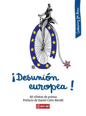 DESUNIÓN EUROPEA!