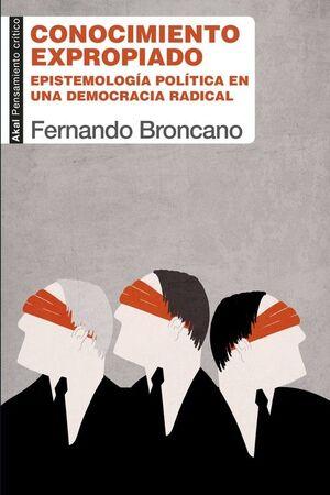 CONOCIMIENTO EXPROPIADO. EPISTEMOLOGIA POLITICA EN UNA DEMOCRACIA RADICAL