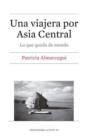 UNA VIAJERA POR ASIA CENTRAL