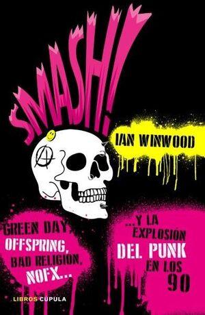 SMASH! ...Y LA EXPLOSIÓN DEL PUNK EN LOS 90