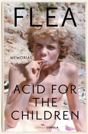 ACID FOR THE CHILDREN. MEMORIAS