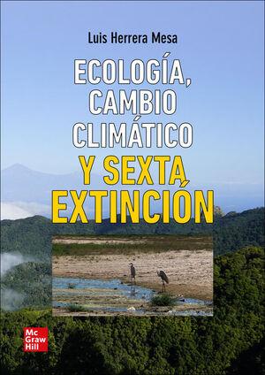 ECOLOGIA.CAMBIO CLIMATICO Y SEXTA EXTINCION