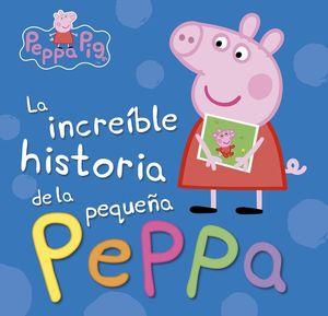 LA INCREÍBLE HISTORIA DE LA PEQUEÑA PEPPA / MI INCREÍBLE HISTORIA: CREA TU ÁLBUM DE RECUERDOS