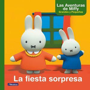 LA FIESTA SORPRESA. LAS AVENTURAS DE MIFFY - MIFFY Y SUS AMIGOS 3