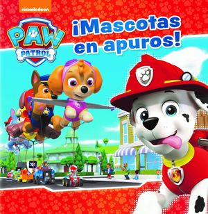 MASCOTAS EN APUROS! - PAW PATROL