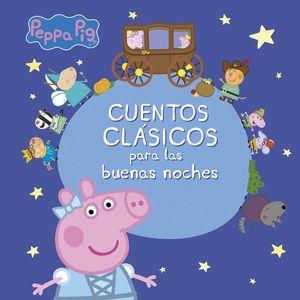 CUENTOS CLÁSICOS PARA LAS BUENAS NOCHES - PEPPA PIG