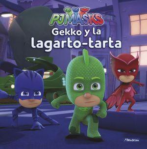 GEKKO Y LA LAGARTO-TARTA - PJ MASKS