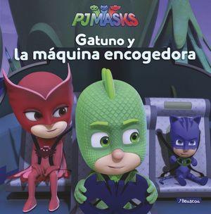 GATUNO Y LA MÁQUINA ENCOGEDORA - PJ MASKS