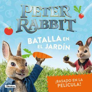 BATALLA EN EL JARDÍN - PETER RABBIT