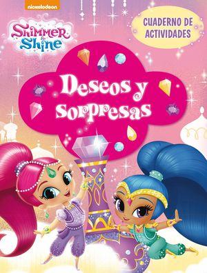 DESEOS Y SORPRESAS. CUADERNO DE ACTIVIDADES - SHIMMER & SHINE