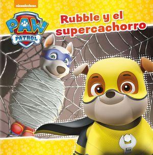 RUBBLE Y EL SÚPER CACHORRO - PAW PATROL