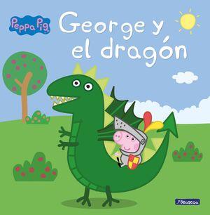 GEORGE Y EL DRAGÓN - PEPPA PIG