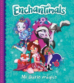 MI DIARIO MÁGICO. ENCHANTIMALS