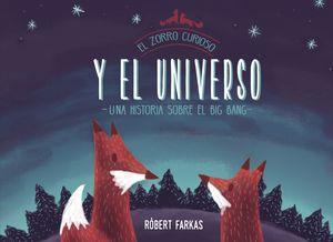 EL ZORRO CURIOSO Y EL UNIVERSO. UNA HISTORIA SOBRE EL BIG BANG