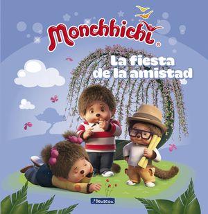 LA FIESTA DE LA AMISTAD. MONCHHICHI