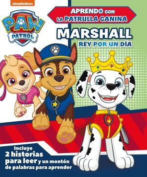 MARSHALL, REY POR UN DÍA - PAW PATROL.  APRENDO CON LA PATRULLA CANINA