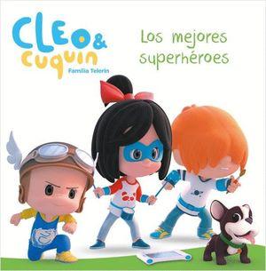 LOS MEJORES SUPERHÉROES - CLEO Y CUQUÍN