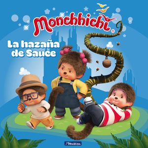 LA HAZAÑA DE SAUCE  - MONCHHICHI