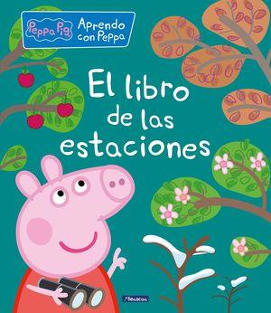 EL LIBRO DE LAS ESTACIONES - PEPPA PIG. APRENDO CON PEPPA