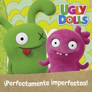 UGLYDOLLS - PERFECTAMENTE IMPERFECTOS