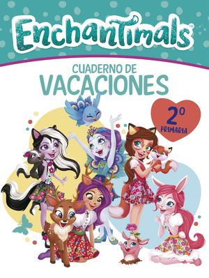 CUADERNO VACACIONES 2 PRIMARIA. ENCHANTIMALS