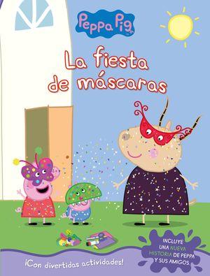 LA FIESTA DE MÁSCARAS. PEPPA PIG