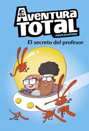 EL SECRETO DEL PROFESOR. AVENTURA TOTAL 1