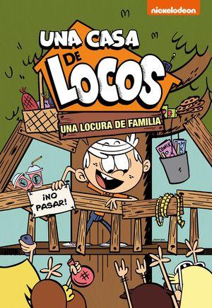 UNA LOCURA DE FAMILIA. UNA CASA DE LOCOS