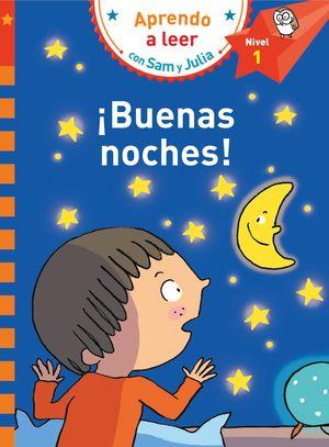 BUENAS NOCHES! APRENDO A LEER CON SAM Y JULIA - NIVEL 1