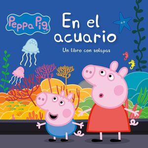 PEPPA PIG. EN EL ACUARIO(CARTON SOLAPAS)