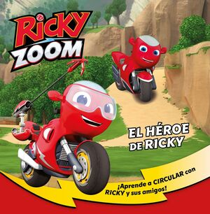 EL HÉROE DE RICKY (UN CUENTO DE RICKY ZOOM)