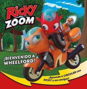 RICKY ZOOM: BIENVENIDO A WHEELFORD!