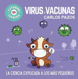 VIRUS Y VACUNAS. FUTUROS GENIOS