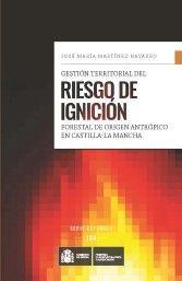 GESTIÓN TERRITORIAL DEL RIESGO DE IGNICIÓN FORESTAL ORIGEN ANTRÓPICO EN CASTILLA