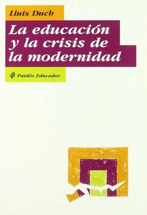 EDUCACION Y LA CRISIS DE LA MODERNIDAD