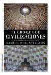 CHOQUE DE CIVILIZACIONES Y LA RECONFIGURACIÓN DEL ORDEN MUNDIAL, EL