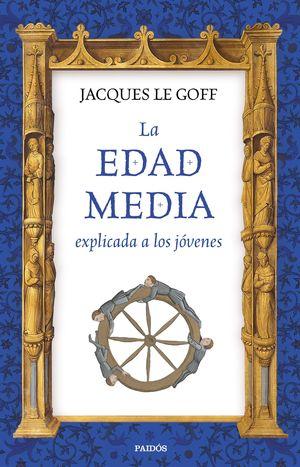 LA EDAD MEDIA EXPLICADA A LOS JOVENES