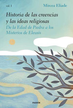 HISTORIA DE LAS CREENCIAS Y LAS IDEAS RELIGIOSAS T.I
