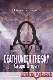 DEATH UNDER THE SKY. GRUPO ORIGEN