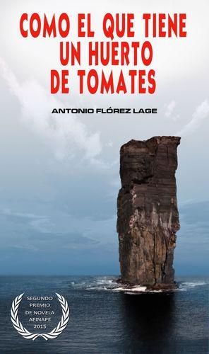 COMO EL QUE TIENE UN HUERTO DE TOMATES (CUARTA EDICIÓN)