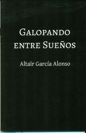 GALOPANDO ENTRE LOS SUEÑOS
