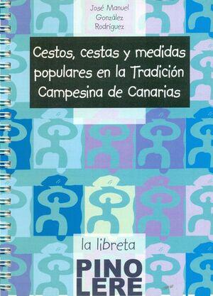 CESTOS,CESTAS Y MEDIDAS POPULARES EN LA TRADICION CAMPESINA DE CANARIAS
