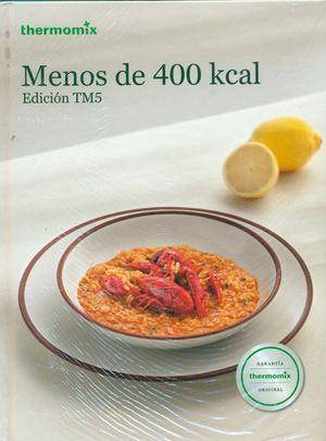 MENOS DE 400 KCAL. EDICIÓN TM5. THERMOMIX