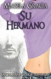SU HERMANO T.2.  LUCHARÁS POR LO PROHIBIDO
