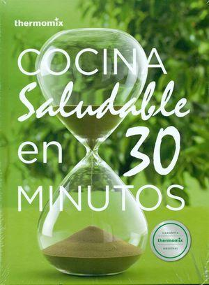 COCINA SALUDABLE EN 30 MINUTOS. THERMOMIX