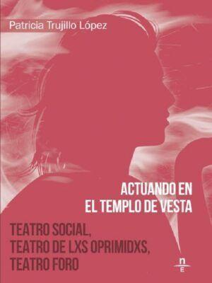 ACTUANDO EN EL TEMPLO DE VESTA. TEATRO SOCIAL. TEATRO DE LOS OPRIMIDOS. TEATRO FORO