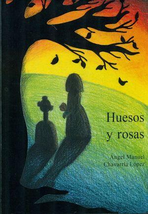 HUESOS Y ROSAS