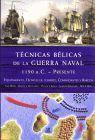 TECNICAS BELICAS DE LA GUERRA NAVAL